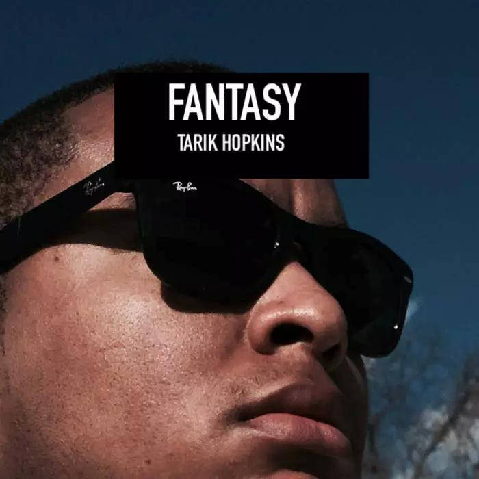 Tarik Hopkins Plans to Make His Way with 'Fantasy' Release
