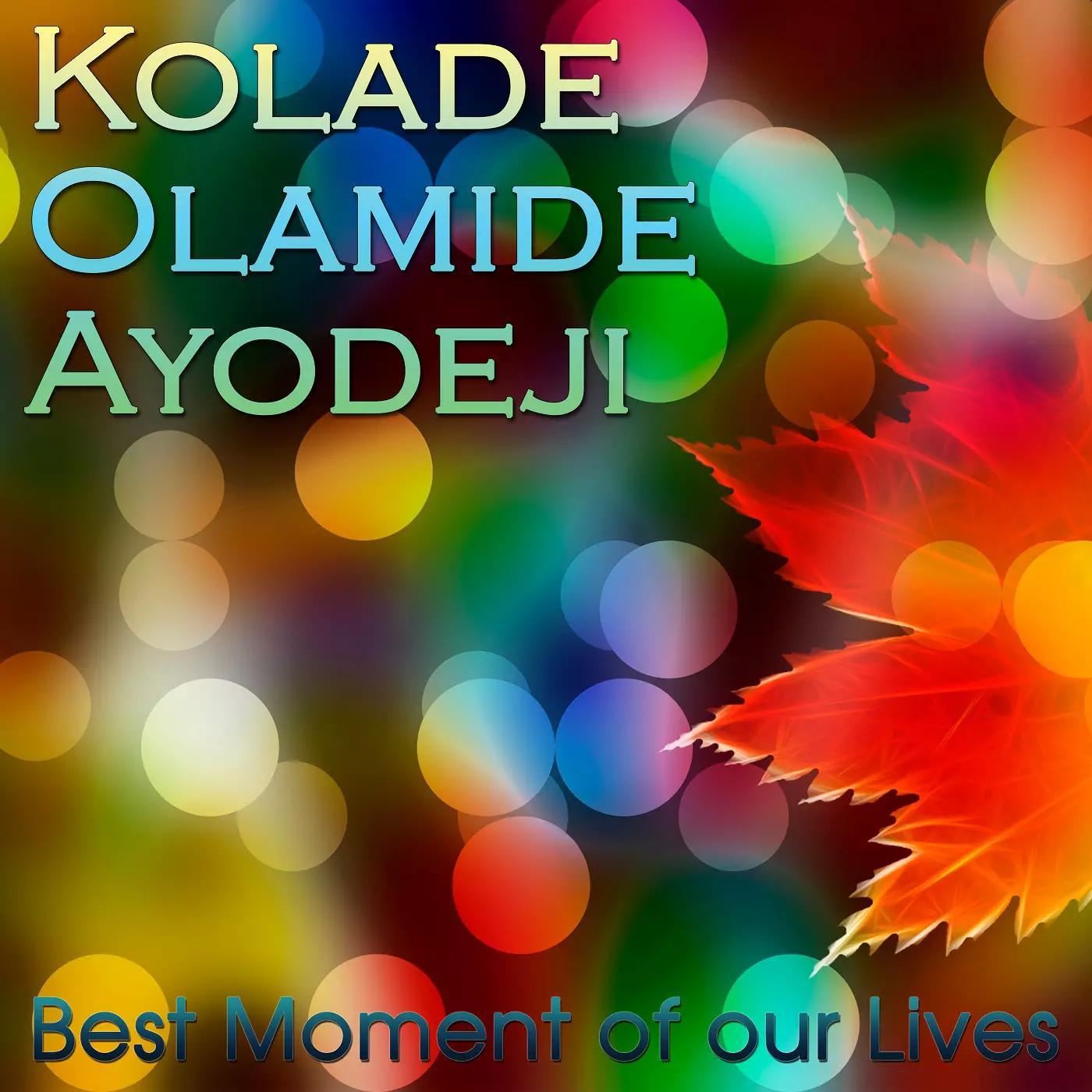 2017-05-28_592a520a839f7_KoladeOlamideAyodeji-BestMomentofourLives