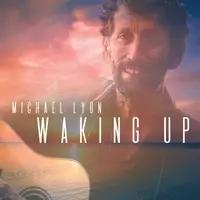 Michael Lyon Has The World 'Waking Up'