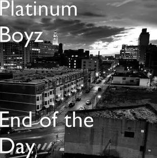 "Platinum Boyz Drop ""End Of The Day"""