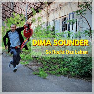 "Dima Sounder Presents ""So Rockt Das Leben"""