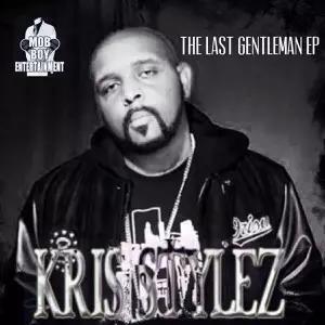 Kris Stylez Presents 'The Last Gentleman'