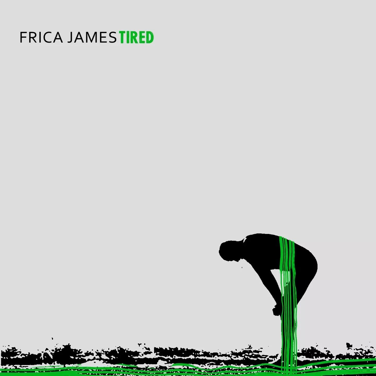 tired pic- Frica James