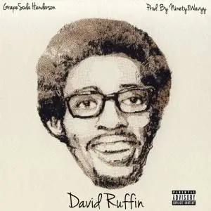"""GrapeSoda Henderson Drops """"David Ruffin"""""""