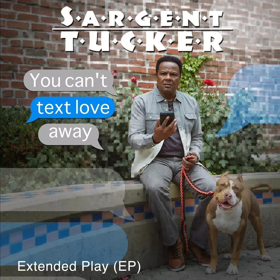 Sargent Tucker Delivers With 'You Can't Text Love Away'