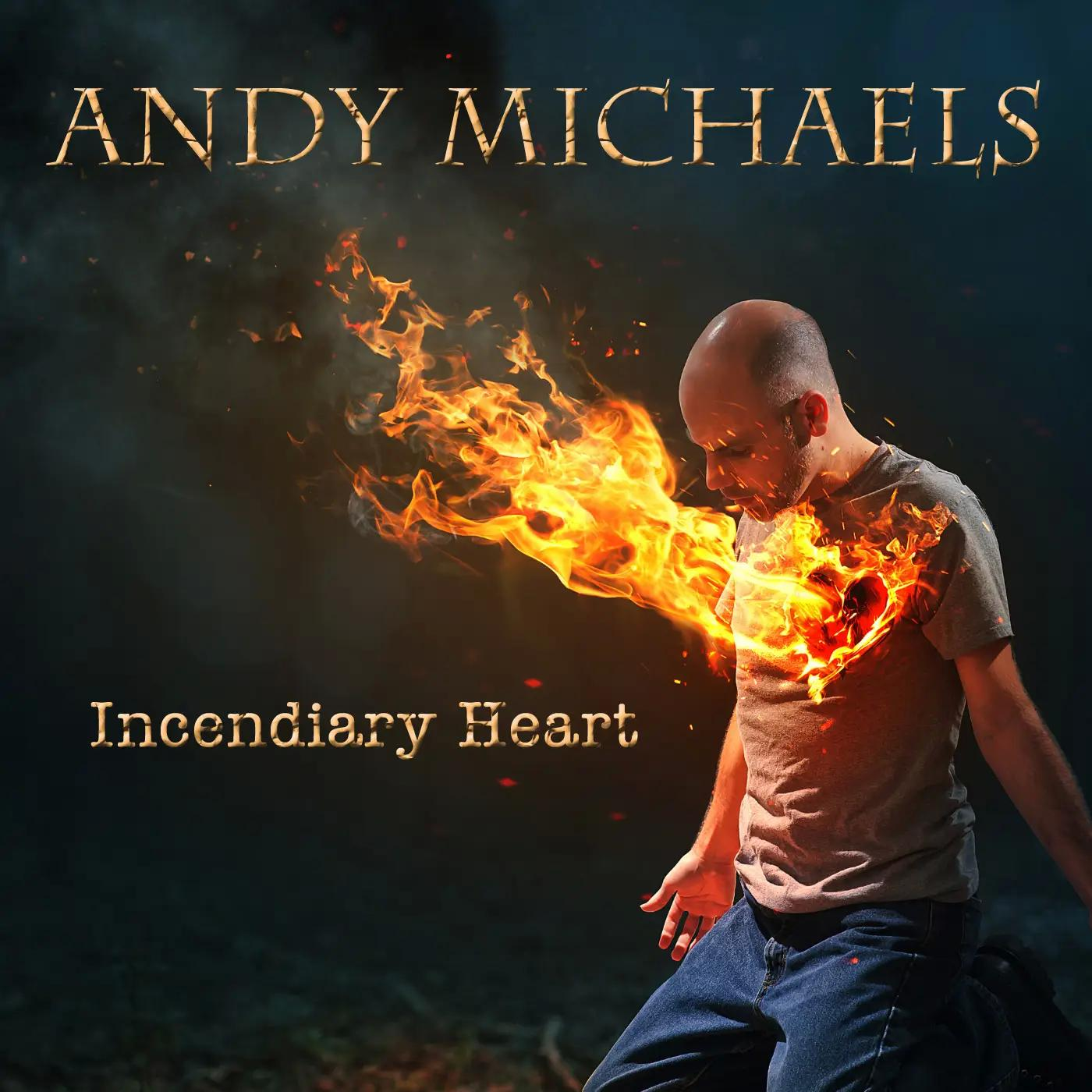 Andy Michaels Delivers Melodic Depth On 'Incendiary Heart'