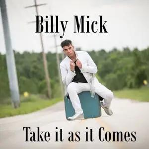 "Billy Mick Proves We Have To ""Take It As It Comes"" With New Single"