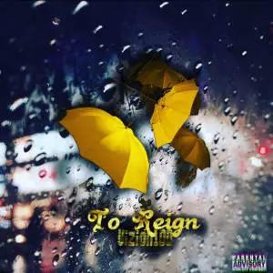 Vizion100 Ups His Game With The Release Of 'To Reign'