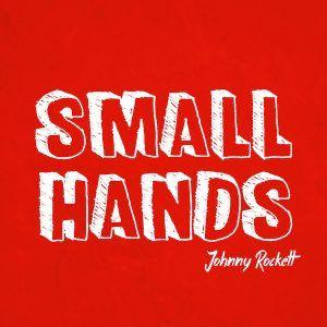 "Johnny Rockett Holds Tight With ""Small Hands"""