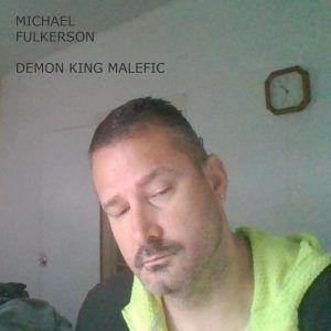 Michael Fulkerson Brings Hard Rock To The Masses With 'Demon King Malefic'