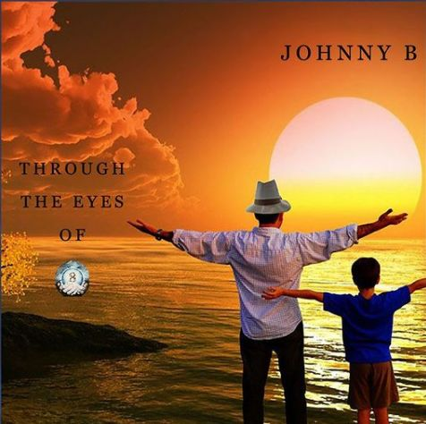 """JOHNNY B Announces His First Single Release """"Forever My Son"""" From His First Album """"Through The Eyes Of 8"""""""